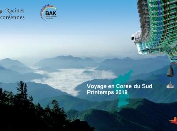 Voyage en Corée en mai 2019 avec Racines coréennes, BAK et Corée Voyage