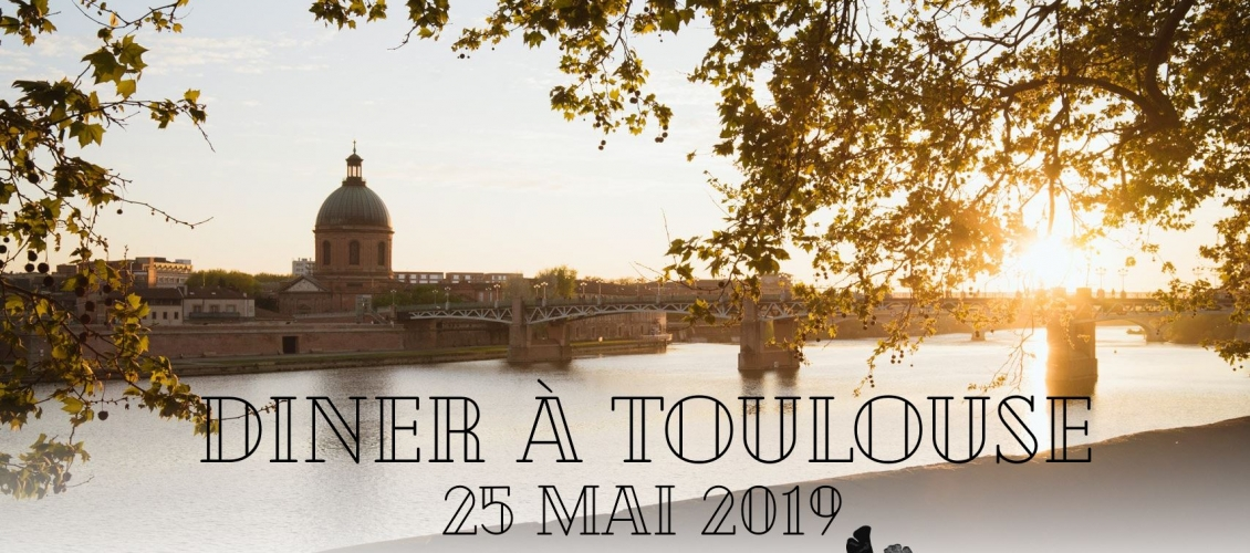Dîner à Toulouse – 25 mai 2019